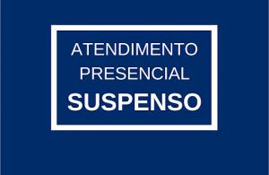 atendimento presencial suspenso