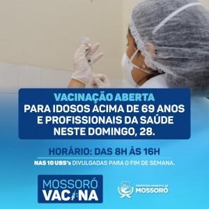 Mossoró Vacina - vacinação de idosos a partir de 69 anos de idade e profissionais de sáude no Domingo (28 de Março de 2021)