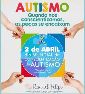 2 de Abril - Dia Mundial da Conscientização do Autismo - psicóloga Raquel Felipe