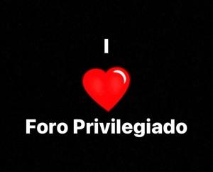 Foro Privilegiado - I Love Foro Privilegiado