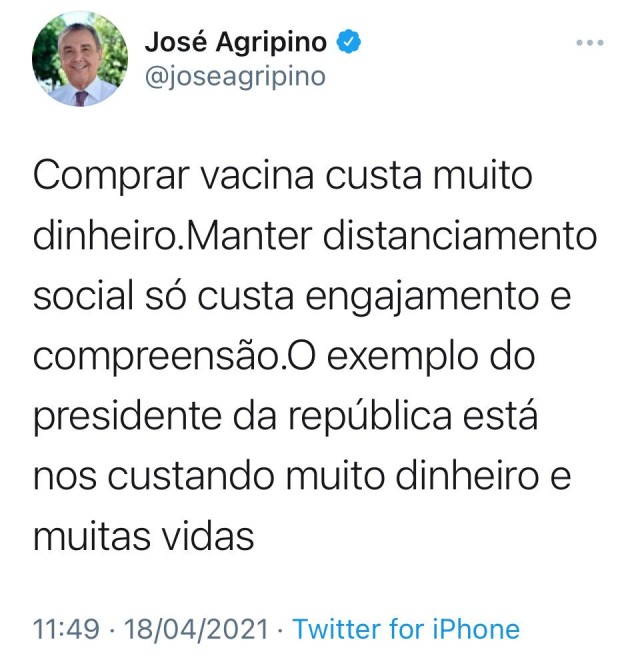 José Agripino - twitter do dia 18 de Abril criticando Bolsonaro por perdas de vidas humanas e alto custo financeiro no combate à Covid-19