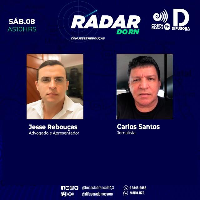 Radar do RN da FM Costa Branca e Rádio Difusora de Mossoró, apresentado por Jessé Rebouças, com Carlos Santos - 08-05-21