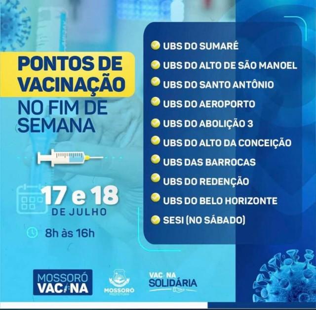 Mossoró Vacina 17 e 18 de Julho - pessoas com 35 anos ou mais em 9 UBS e GInásio do Sesi no sábado e só UBS's no domingo