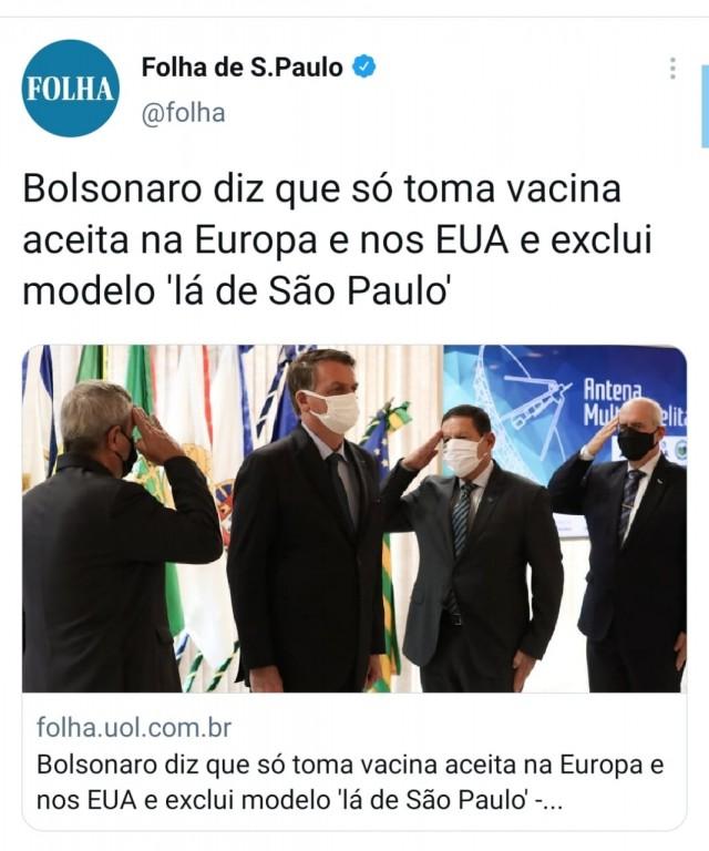 Bolsonaro diz que não toma vacina Lá de são Paulo - Folha de São Paulo